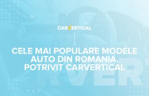 Cele mai populare modele de mașini din România în 2020, potrivit carVertical
